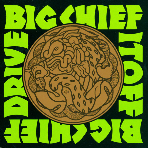 Big Chief- Drive It Off LP ~REISSUE!