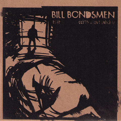 "Bill Bondsmen- Dead 7"" ~RARE YELLOW WAX LTD 100!"