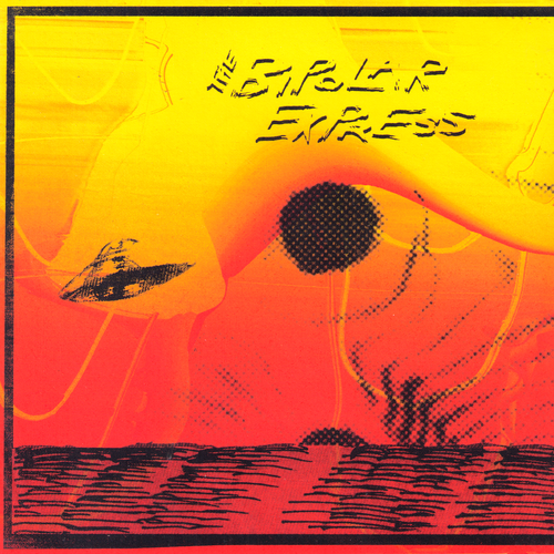 "Bipolar Express- Mineola Turnaround 7"" ~EX FEAST OF SNAKES!"