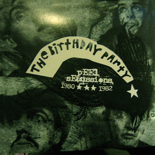 Birthday Party- Peel Sessions '80 - '82 LP ~REISSUE!