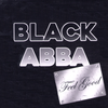 "Black Abba- Feel Good 7"" ~EX BUCK BILOXI!"