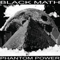 Black Math- Phantom Power LP - PERMANENT - Dead Beat Records