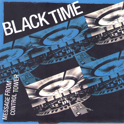 Black Time-  Message From Control Tower 7""