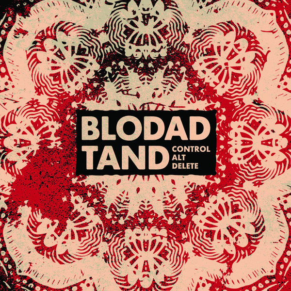 "Blodad Tand- Control Alt Delte 7"" ~RECORD RELEASE RED LTD TO 45!"
