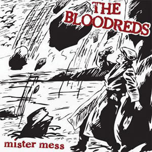 "Bloodreds - Mister Mess 7"" LIMITED TO 300 - Loud Punk - Dead Beat Records"