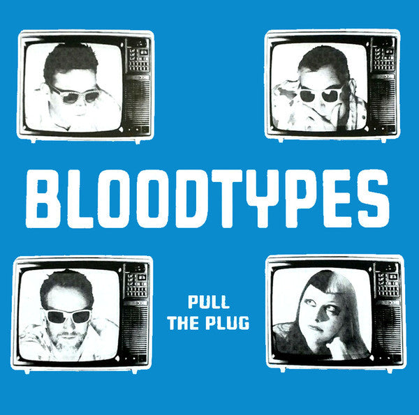 Bloodtypes- Pull The Plug LP ~SPECIAL EDITION COVER LTD TO 85 COPIES!