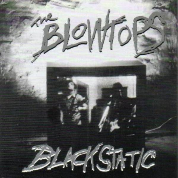 Blowtops- Black Static LP ~SCIENTISTS! - Big Neck - Dead Beat Records
