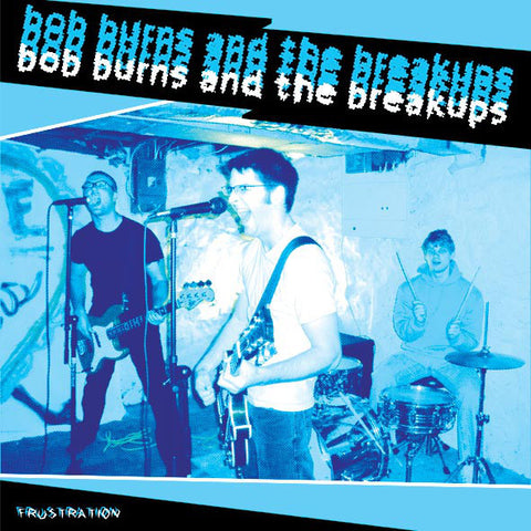 Bob Burns And The Breakups- Frustration LP ~CATHOLIC BOYS! - Ptrash - Dead Beat Records