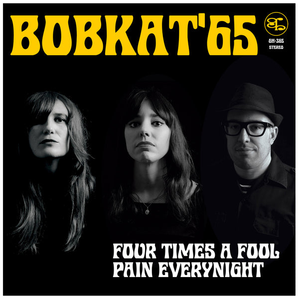 Bobkat '65 - Four Times A Fool 7""