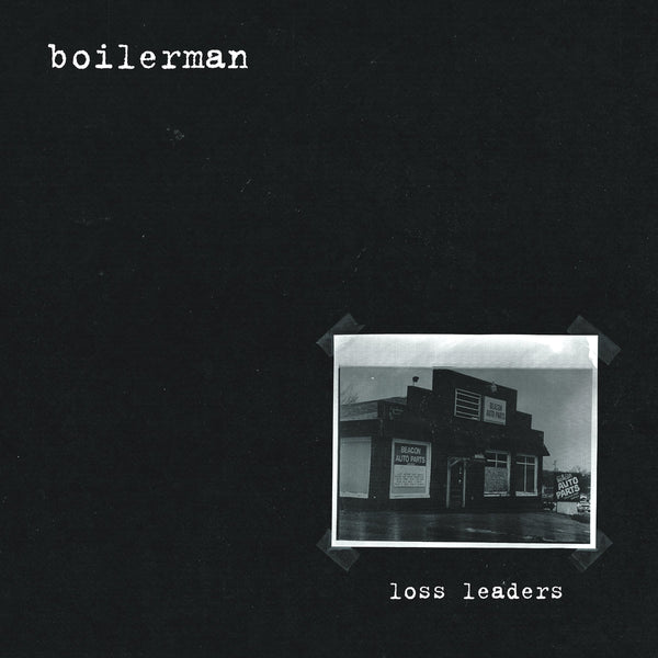 Boilerman- Loss Leaders LP ~DILLINGER FOUR!