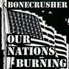 "BONECRUSHER- Our Nations Burning 10"" - LONGSHOT - Dead Beat Records"