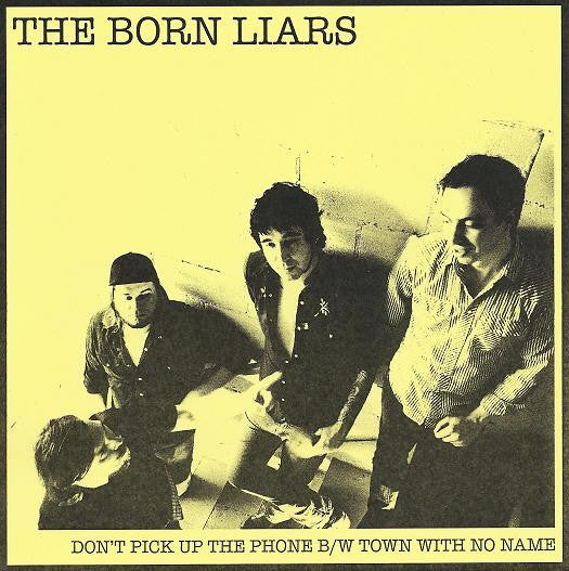 "Born Liars- Don't Pick Up The Phone 7"" RARE 200 MADE - Heavy Leather - Dead Beat Records"