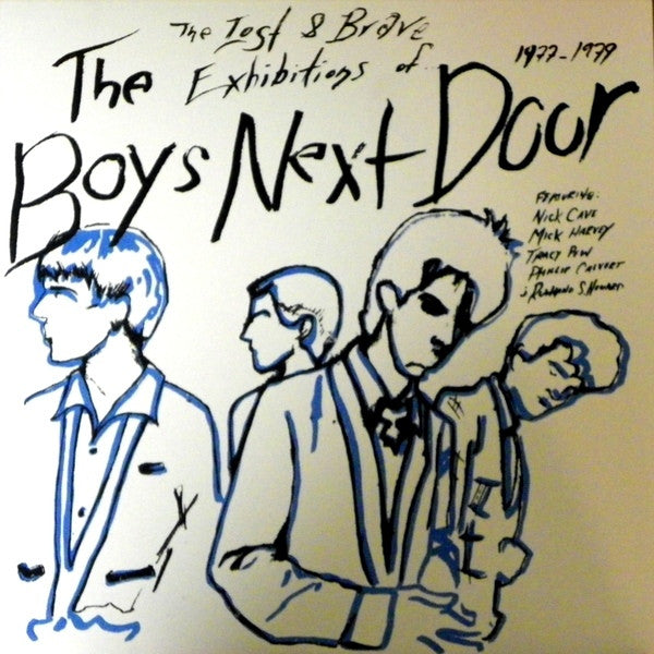 Boys Next Door- The Lost And Brave Exhibitions '77 - '79 LP - Embassador - Dead Beat Records