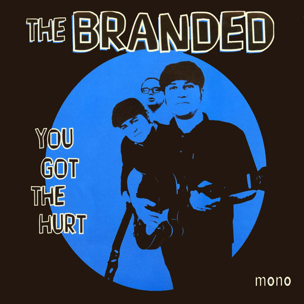 "Branded- You Got The Hurt 7"" ~COUNT FIVE!"