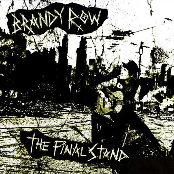 "Brandy Row- The Final Stand 7""  ~RARE COVER 50 MADE! - NO FRONT TEETH - Dead Beat Records"