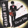 "Brandy Row- Do Or Die 7"" ~RAREST COLLAGE COVER LTD TO 30!"