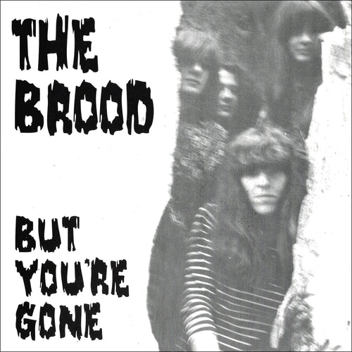 The Brood- But You're Gone 7""
