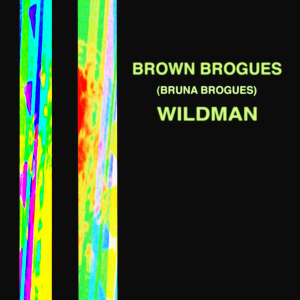 "Brown Brogues – Wildman 7"" ~MUMMIES!"