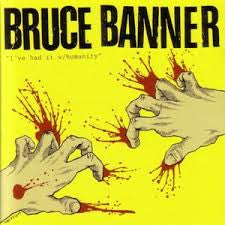 Bruce Banner- I've Had It With Humanity CD - Wasted Sounds - Dead Beat Records