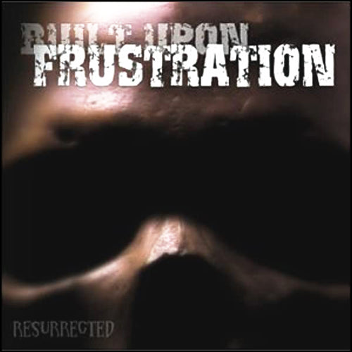 Built Upon Frustration- Resurrected CD ~EX PRO-PAIN / RARE OUT OF PRINT!