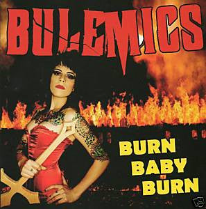 "BULEMICS- 'Burn Baby Burn' 7"" - Scarey - Dead Beat Records"