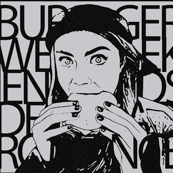 "Burger Weekends- Dead Romance 7"" ~WANDA RECORDS!"