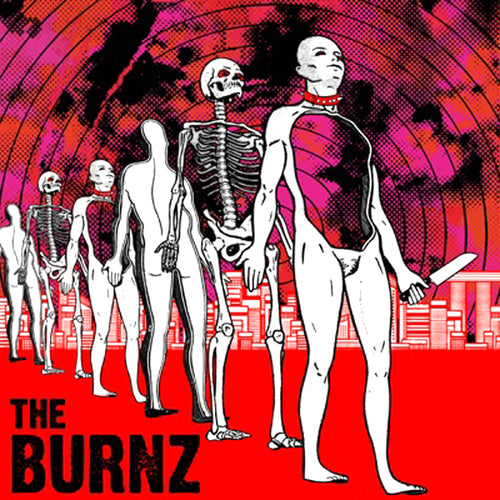 "The Burnz- S/T 10"" ~EX THE BRIEFS / ZIPGUN!"