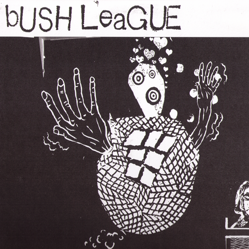 "Bush League- S/T 10"" ~CHEATER SLICKS!"