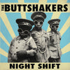 Buttshakers- Night Shift LP ~BELLRAYS!