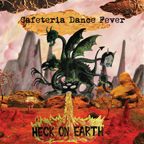 Cafeteria Dance Fever- Heck On Earth LP - Hovercraft - Dead Beat Records