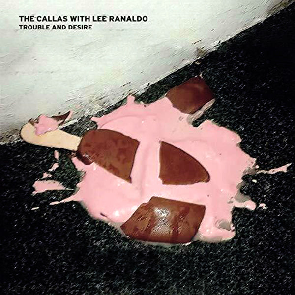 Callas With Lee Ranaldo- Trouble And Desire LP ~EX SONIC YOUTH!