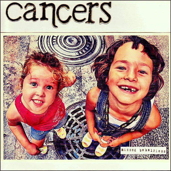 "Cancers- Missed 7""  ~W/ SCREENED B-SIDE! - Debt Offensive - Dead Beat Records - 1"