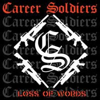 Career Soldiers- Loss Of Words LP ~ABRASIVE WHEELS! - Pure Punk - Dead Beat Records