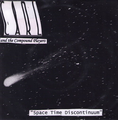 "Carl And the Compound Players- Space Time Discontinuum 7"" - Warm Bath - Dead Beat Records"