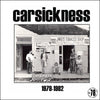 Carsickness- 1979 - 1982 LP ~REISSUE! - Rave Up - Dead Beat Records