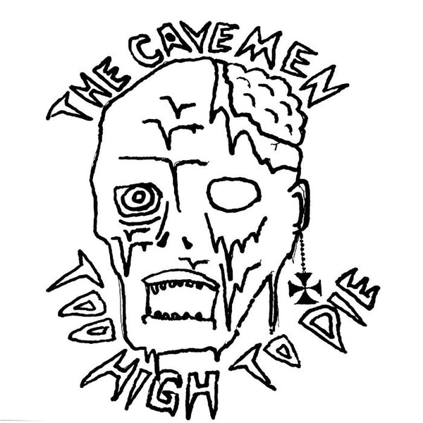 "The Cavemen- Too High To Die 7"" ~LTD TO 150 COPIES! - Goodbye Boozy - Dead Beat Records"