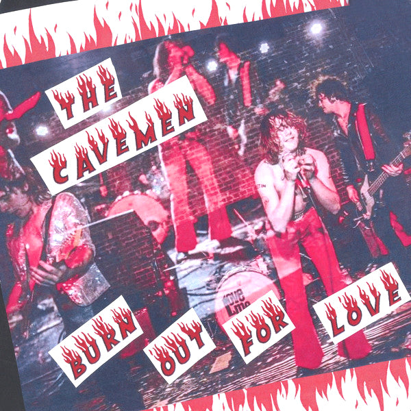 "The Cavemen- Burn Out For Love 7"" ~KILLER / REATARDS!"