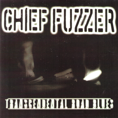 "Chief Fuzzer- Transcendental Road Blues 7"" ~RARE GREEN WAX!"