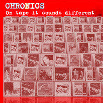 The Chronics- On Tape It Sounds Different CS - Mooster - Dead Beat Records