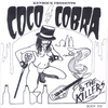 "Coco Cobra And The Killers- S/T 7"" ~EX EXPLODING HEARTS / SPIDER BABIES!"
