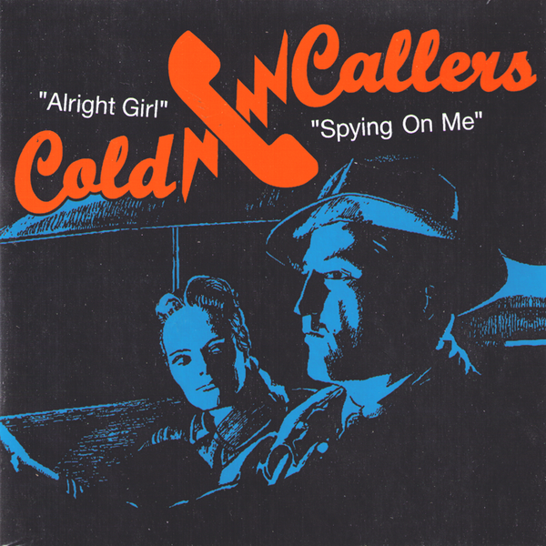 "Cold Callers- Alright Girl 7"" ~EX GAGGERS!"