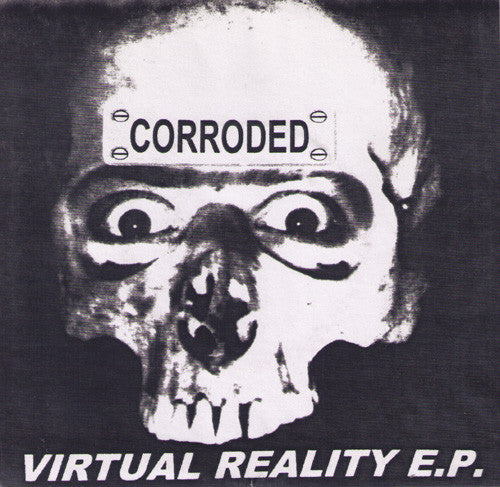 "Corroded - Virtual Reality 7"" - Pelado - Dead Beat Records"