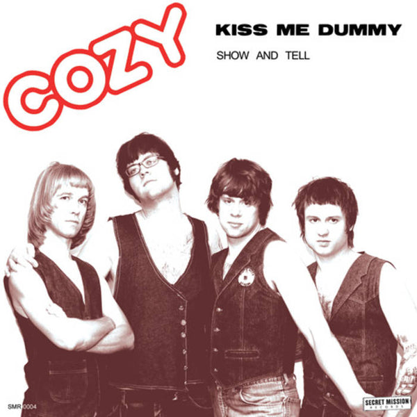 Cozy- Kiss Me Dummy 7""