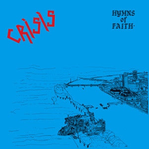 Crisis- Hymns Of Faith LP ~REISSUE! - La Vida Es Un Mus - Dead Beat Records