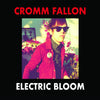 Cromm Fallon- Electric Bloom CD ~RICHMOND SLUTS!