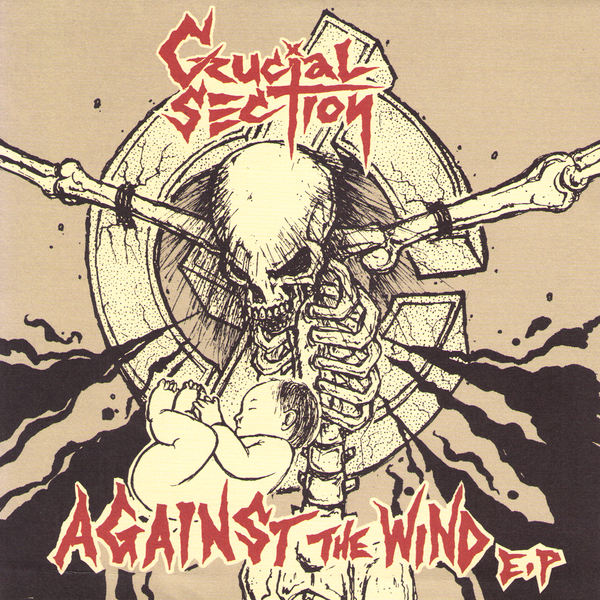 "Crucial Section- Against The Wind 7"" ~RIPCORD!"