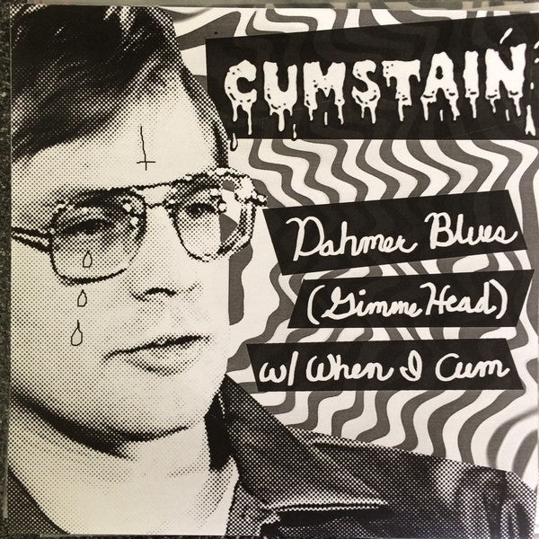 "Cumstain- Dahmer Blues 7"" ~COVER LTD TO 83 COPIES! - Goodbye Boozy - Dead Beat Records"