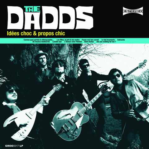 The Dadds- Idées Choc & Propos Chic LP ~DOWNLINERS SECT!