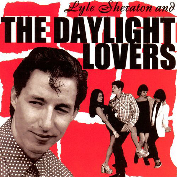Lyle Sheraton And The Daylight Lovers- S/T LP ~DEVIL DOGS / WITH JACK OBLIVIAN!
