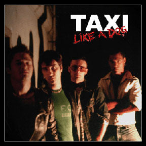 TAXI- 'Like A Dog' LP ~EX GIUDA! - Dead Beat - Dead Beat Records